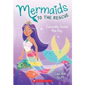 Cascadia Saves the Day: Mermaids to the Rescue, Book 4 (Paperback)
