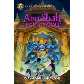 Aru Shah and the City of Gold: A Pandava Novel, Book 4 (Hardcover)
