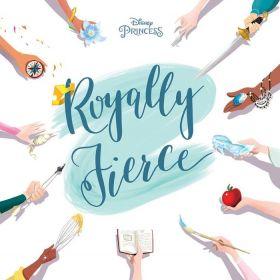 Disney Princess: Royally Fierce (Hardcover)