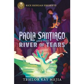 Paola Santiago and the River of Tears: Paola Santiago Series, Book 1 (Paperback)
