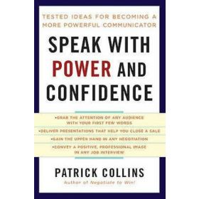 Speak with Power and Confidence: Tested Ideas For Becoming a More Powerful Communicator (Mass Market)