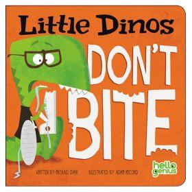Little Dinos Don't Bite (Board Book)