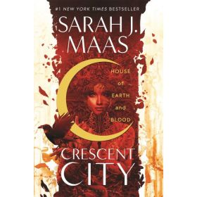 House of Earth and Blood: Crescent City, Book 1 (Hardcover)