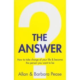 The Answer: How to Take Charge of Your Life & Became the Person You Want to Be (Paperback)