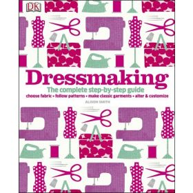 Dressmaking: The Complete Step-by-Step Guide (Hardcover)