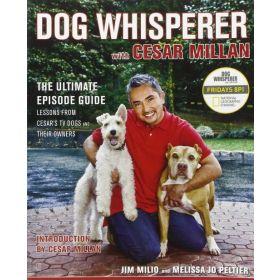 Dog Whisperer with Cesar Millan: The Ultimate Episode Guide (Paperback)