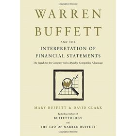 Warren Buffett and the Interpretation of Financial Statements: The Search for the Company with a Durable Competitive Advantage (Hardcover)