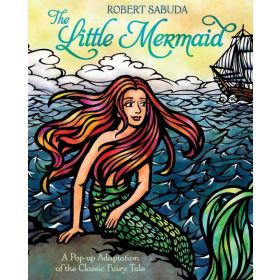 The Little Mermaid: A Pop-Up Adaptation of the Classic Fairy Tale (Hardcover)