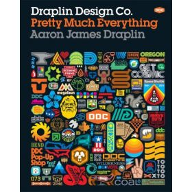 Draplin Design Co.: Pretty Much Everything (Hardcover)