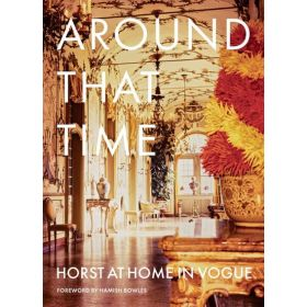 Around That Time: Horst at Home in Vogue (Hardcover)
