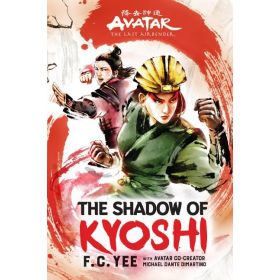 Avatar The Last Airbender, The Shadow of Kyoshi: The Kyoshi Novels Book 2 (Hardcover)