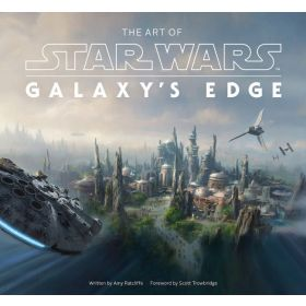 The Art of Star Wars: Galaxy's Edge (Hardcover)