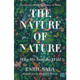 The Nature of Nature: Why We Need the Wild (Hardcover)