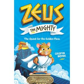 The Quest For The Golden Fleas: Zeus The Mighty, Book 1 (Hardcover)