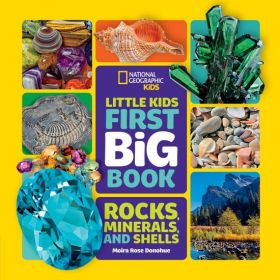National Geographic Kids: Little Kids First Big Book of Rocks, Minerals & Shells (Hardcover)