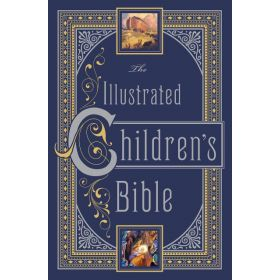 The Illustrated Children's Bible: Barnes & Noble Leatherbound Children's Classics (Hardcover)