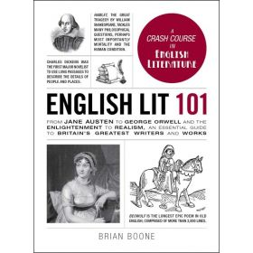 English Lit 101: From Jane Austen to George Orwell and the Enlightenment to Realism, an essential guide to Britain's Greatest Writers and Works (Hardcover)