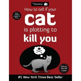 How to Tell If Your Cat Is Plotting to Kill You: The Oatmeal, Vol. 2 (Paperback)