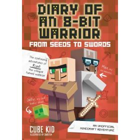 From Seeds to Swords: Diary of an 8-Bit Warrior, Book 2 (Hardcover)