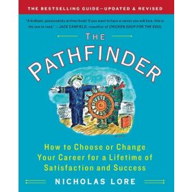 Pathfinder: How to Choose or Change Your Career for a Lifetime of Satisfaction and Success, Revised Updated Ed. (Paperback)