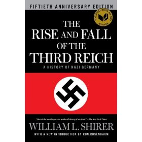 The Rise and Fall of the Third Reich: A History of Nazi Germany (Hardcover)