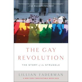 The Gay Revolution: The Story of the Struggle (Paperback)