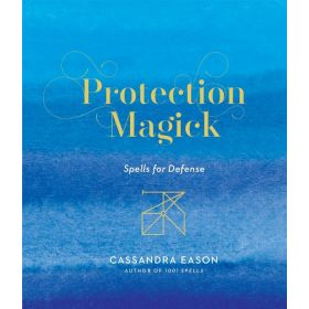 Protection Magick: Spells for Defense (Hardcover)
