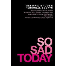 So Sad Today: Personal Essays (Paperback)