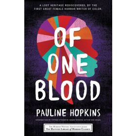 Of One Blood: or, The Hidden Self, Haunted Library Horror Classics (Paperback)