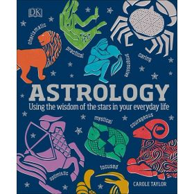 Astrology: Using the Wisdom of the Stars in Your Everyday Life (Hardcover)