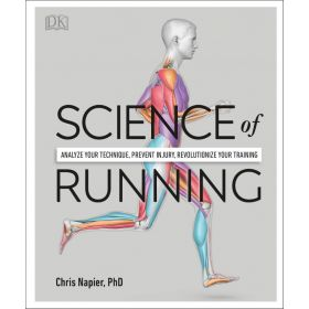 Science of Running: Analyse your Technique, Prevent Injury, Revolutionize your Training (Paperback)