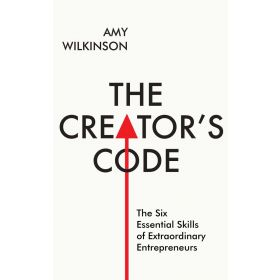 The Creator's Code: The Six Essential Skills of Extraordinary Entrepreneurs (Paperback)