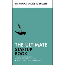 The Ultimate Startup Book: Find Your Big Idea; Write Your Business Plan; Master Sales and Marketing (Paperback)