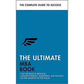 The Ultimate MBA Book: Get the Edge in Business; Master Strategy (Paperback )