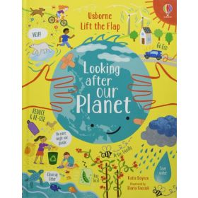 Lift-the-Flap Looking After Our Planet (Board Book)