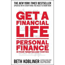 Get a Financial Life: Personal Finance in Your Twenties and Thirties (Paperback)