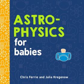Astrophysics for Babies, Baby University (Board Book)