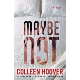 Maybe Not: A Novella (Paperback)