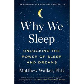 Why We Sleep: Unlocking the Power of Sleep and Dreams (Paperback)