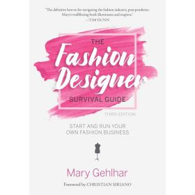 The Fashion Designer Survival Guide: Start and Run Your Own Fashion Business, Third Edition (Paperback)