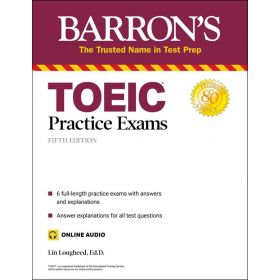 Barrons: TOEIC Practice Exams With Online Audio, 5th Edition (Paperback)