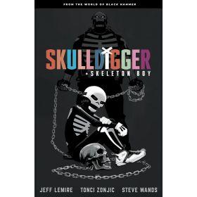 Skulldigger and Skeleton Boy: From the World of Black Hammer, Vol. 1 (Paperback)
