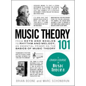 Music Theory 101: From keys and scales to rhythm and melody, an essential primer on the basics of music theory (Hardcover)
