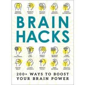 Brain Hacks: 200+ Ways To Boost Your Brain Power (Paperback)