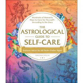 The Astrological Guide to Self-Care (Hardcover)
