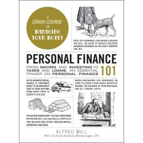 Personal Finance 101: From Saving and Investing to Taxes and Loans, an Essential Primer on Personal Finance (Hardcover)