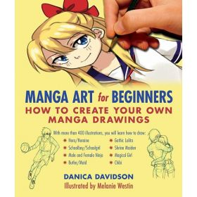 Manga Art for Beginners: How to Create Your Own Manga Drawings (Paperback)