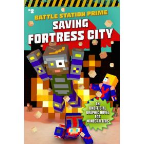 Saving Fortress City: An Unofficial Graphic Novel for Minecrafters, Book 2 (Paperback)