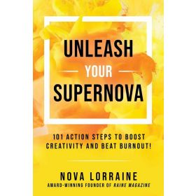 Unleash Your Supernova: 101 Action Steps to Boost Creativity and Beat Burnout! (Hardcover)