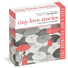 Tiny Love Stories, Page-A-Day Calendar 2022: A Year of Big Love in Small Bites Calendar